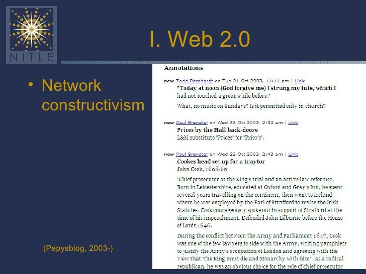 I. Web 2.0 <ul><li>Network constructivism </li></ul>(Pepysblog, 2003-)