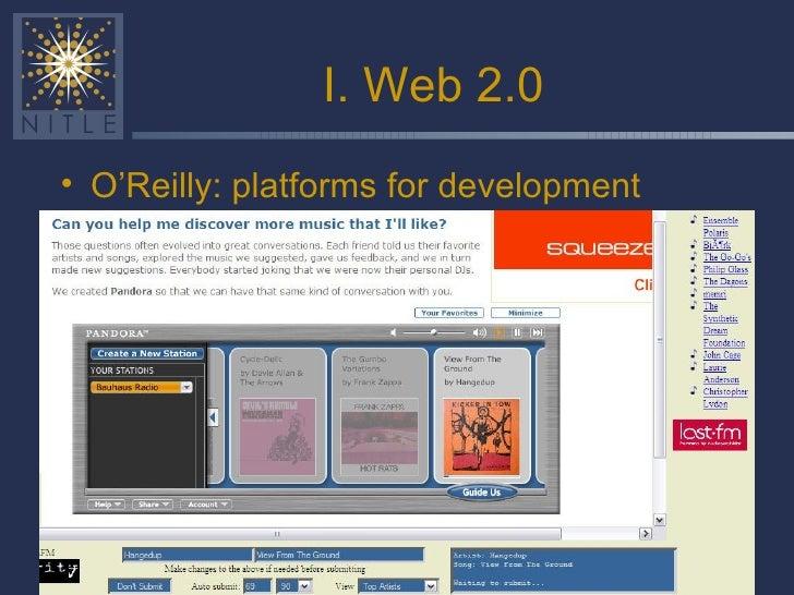 I. Web 2.0 <ul><li>O'Reilly: platforms for development </li></ul>