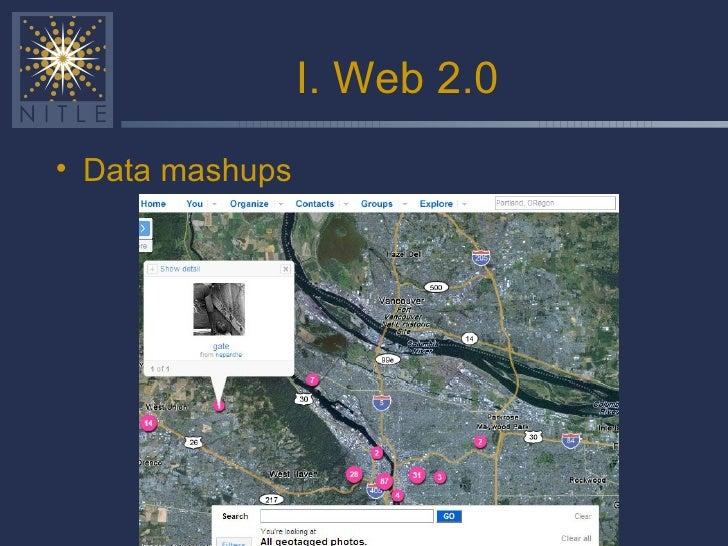 I. Web 2.0 <ul><li>Data mashups </li></ul>