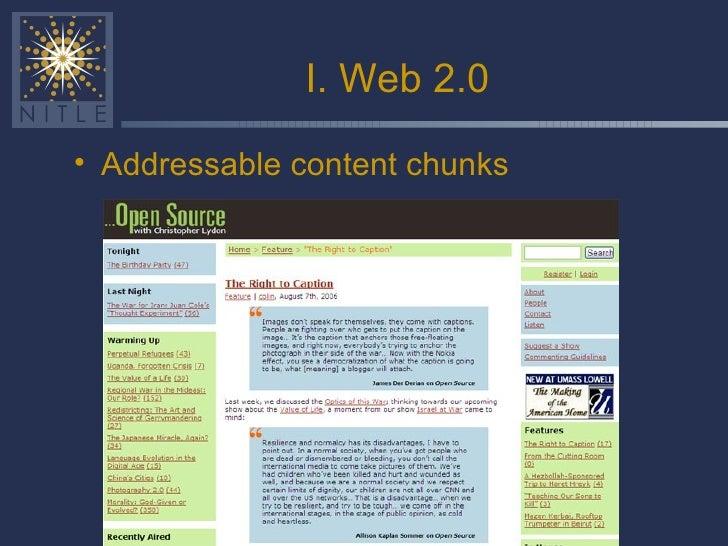 I. Web 2.0 <ul><li>Addressable content chunks </li></ul>