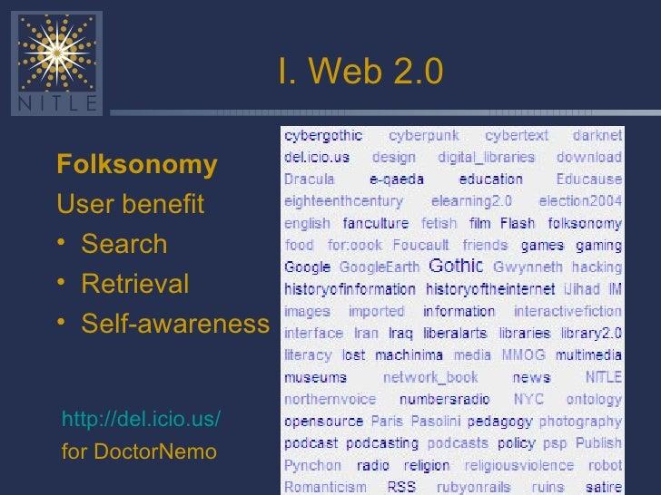 I. Web 2.0 <ul><li>Folksonomy   </li></ul><ul><li>User benefit </li></ul><ul><li>Search </li></ul><ul><li>Retrieval </li><...