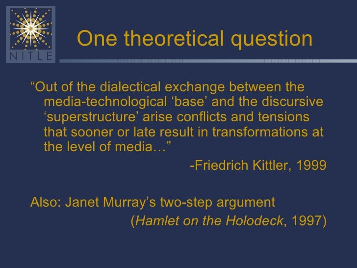 """One theoretical question <ul><li>"""" Out of the dialectical exchange between the media-technological 'base' and the discursi..."""