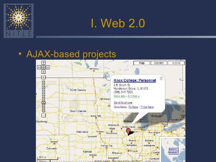 I. Web 2.0 <ul><li>AJAX-based projects </li></ul>