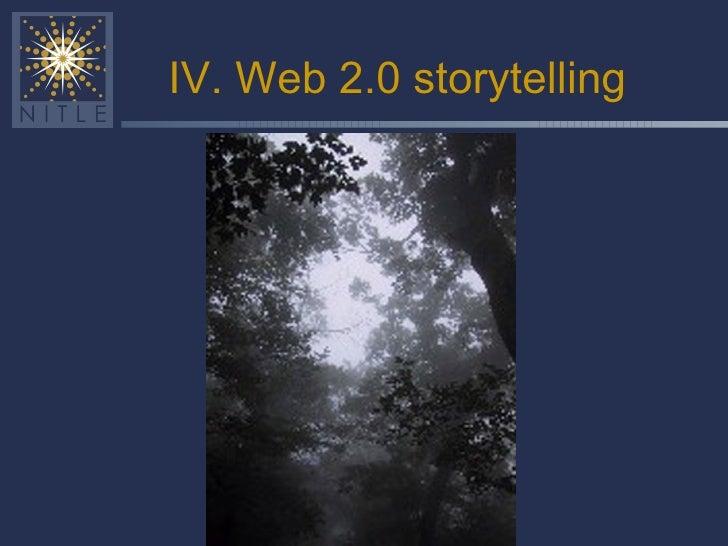 IV. Web 2.0 storytelling