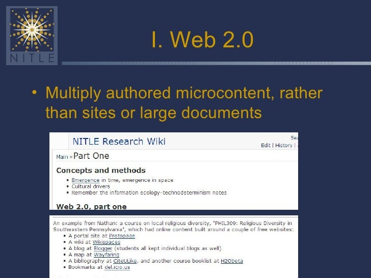 I. Web 2.0 <ul><li>Multiply authored microcontent, rather than sites or large documents </li></ul>