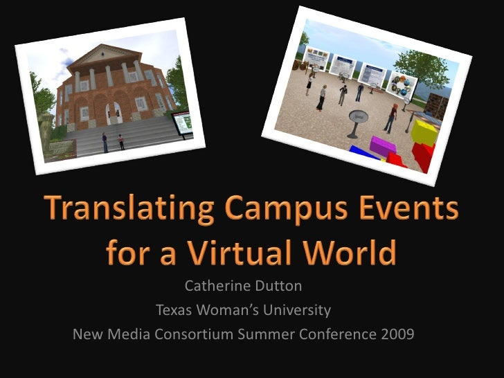 Catherine Dutton           Texas Woman's University New Media Consortium Summer Conference 2009