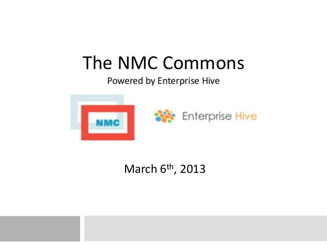 The NMC Commons          Powered by Enterprise Hive              March 6th, 2013March 6th, 2013