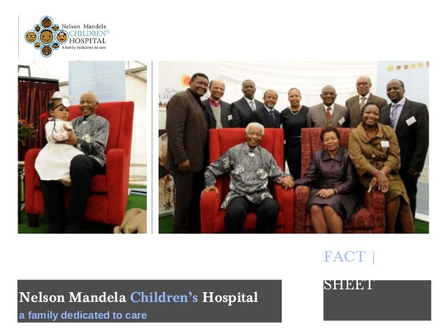 Nelson Mandela Children's Hospital a family dedicated to care FACT | SHEET