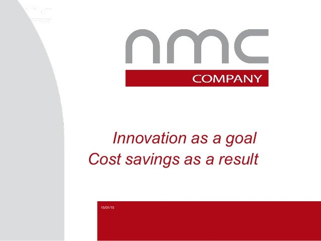 15/01/15 Innovation as a goal Cost savings as a result