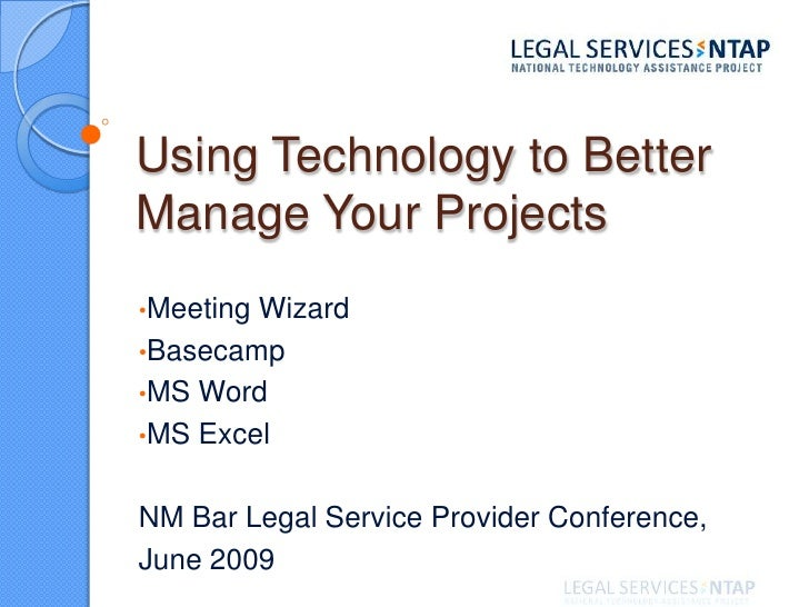 Using Technology to Better Manage Your Projects<br /><ul><li>Meeting Wizard