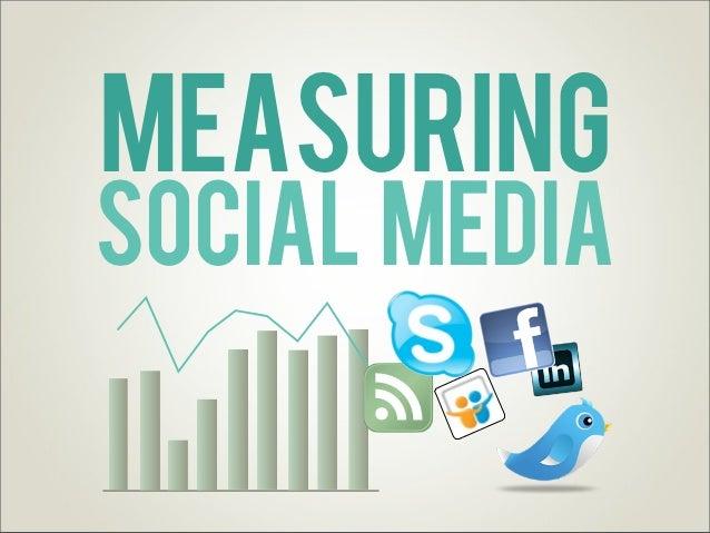 MEasuringSocial Media