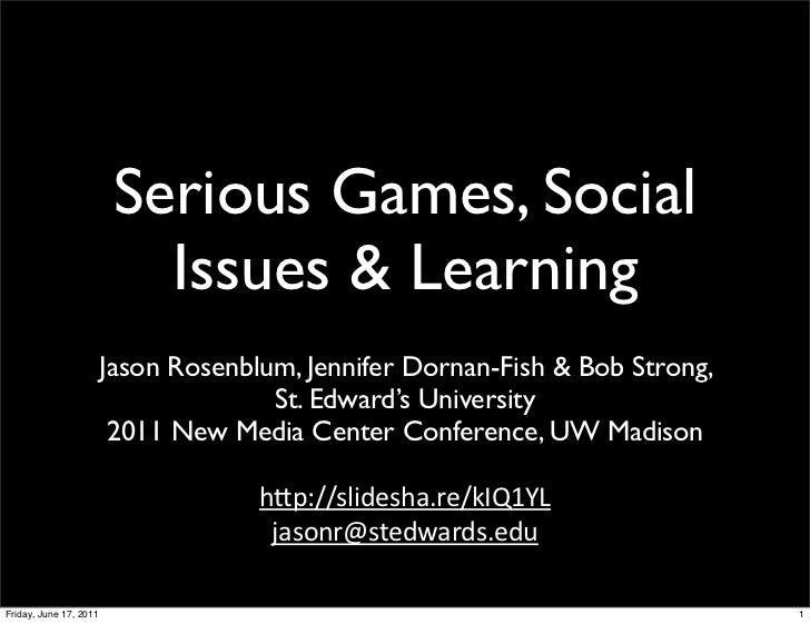 Serious Games, Social                           Issues & Learning                        Jason Rosenblum, Jennifer Dornan-...
