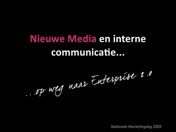 NieuweMediaeninterne      communica0e...                             r is e 2.0                r En t e rp       weg n...