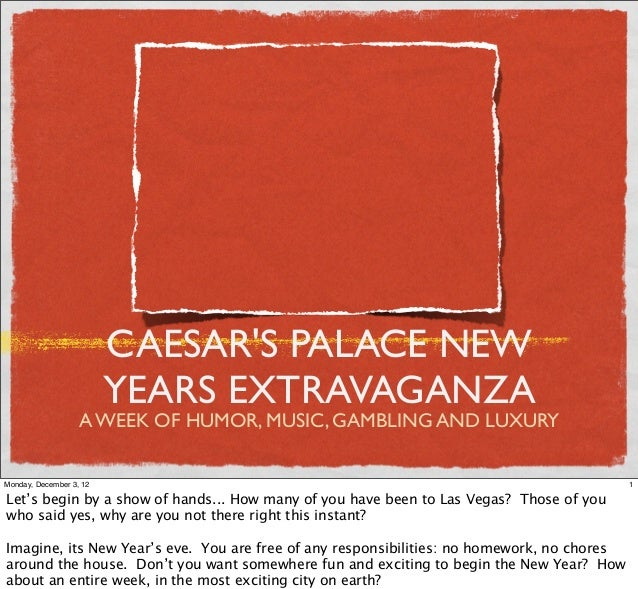 CAESARS PALACE NEW                         YEARS EXTRAVAGANZA                   A WEEK OF HUMOR, MUSIC, GAMBLING AND LUXUR...