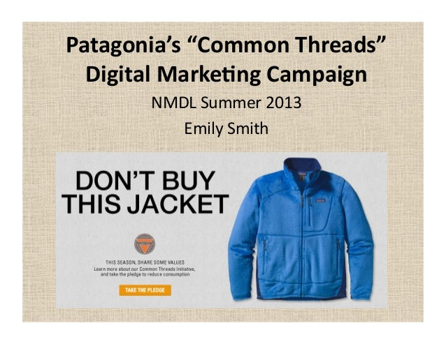 """Patagonia's  """"Common  Threads""""   Digital  Marke8ng  Campaign   NMDL  Summer  2013   Emily  Smith"""