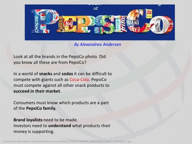 By Alexandrea Andersen         Look at all the brands in the PepsiCo photo. Did         you know all these are from PepsiC...