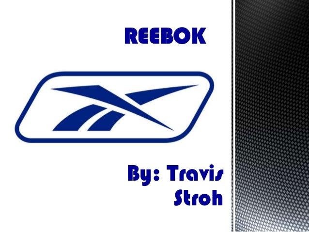 REEBOK  By: Travis Stroh