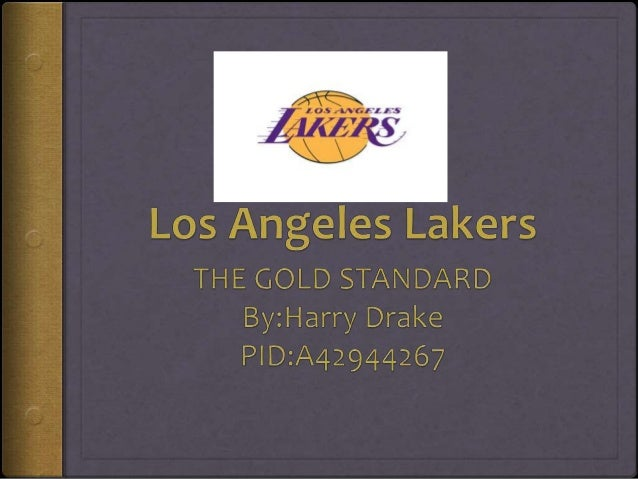 A Brief Background  16-time NBA champs (2nd most all time)  Huge celeb notoriety always in attendance ( Jack Nicholson, ...