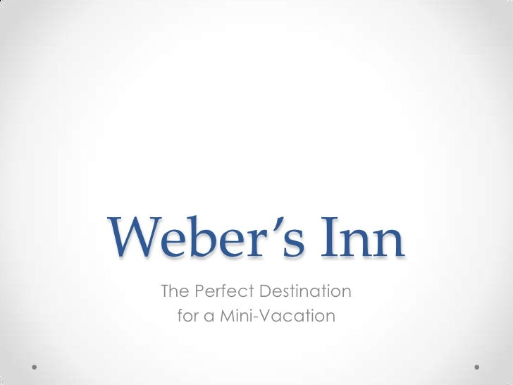 Weber's Inn The Perfect Destination   for a Mini-Vacation