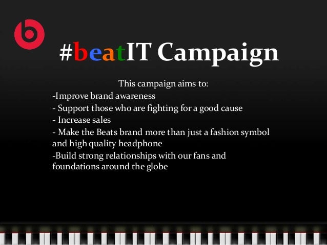 #beatIT Campaign                  This campaign aims to:-Improve brand awareness- Support those who are fighting for a goo...