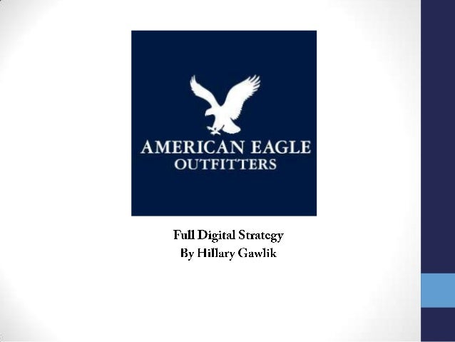 About American Eagle OutfittersCompetitionDigital Strategy  •   Goals  •   Target Audience  •   The Big Idea  •   Tactics ...