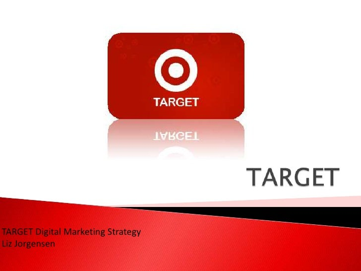 TARGET Digital Marketing StrategyLiz Jorgensen