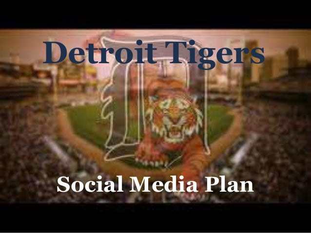 Detroit Tigers Social Media Plan