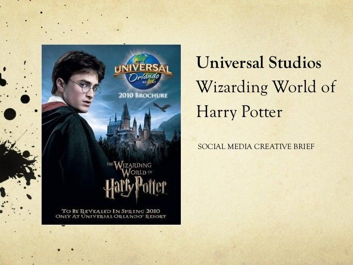 Universal Studios Wizarding World of Harry Potter SOCIAL MEDIA CREATIVE BRIEF