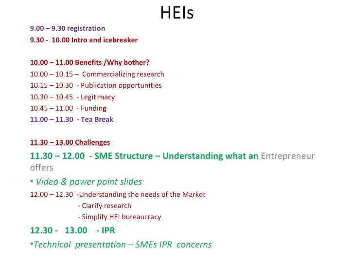 HEIs9.00 – 9.30 registration9.30 - 10.00 Intro and icebreaker10.00 – 11.00 Benefits /Why bother?10.00 – 10.15 – Commercial...