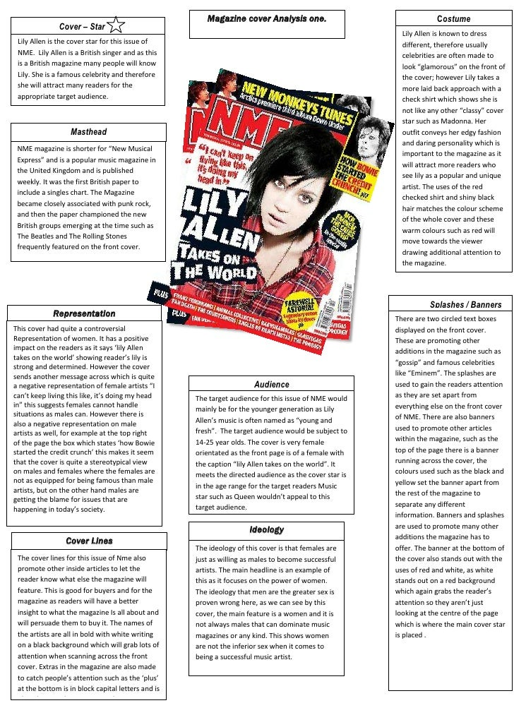 Magazine cover Analysis one.AudienceThe target audience for this issue of NME would mainly be for the younger generation a...