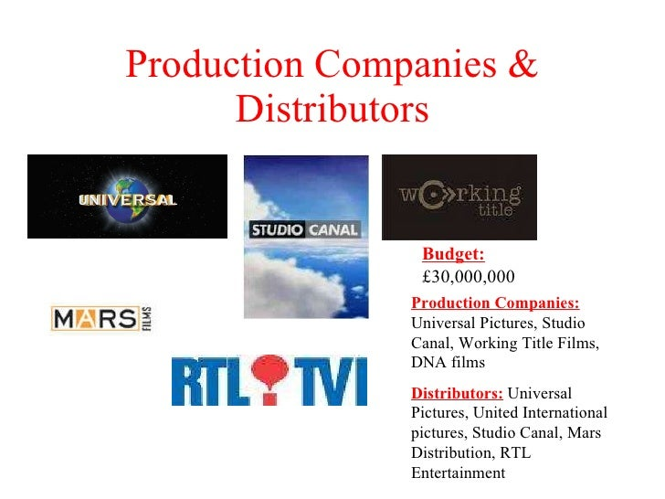 Production Companies & Distributors Production Companies:  Universal Pictures, Studio Canal, Working Title Films, DNA film...