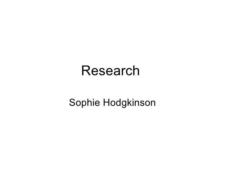 Research  Sophie Hodgkinson