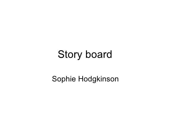 Story board  Sophie Hodgkinson