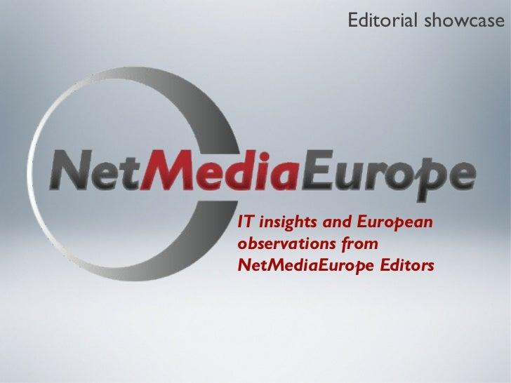 Editorial showcaseIT insights and Europeanobservations fromNetMediaEurope Editors