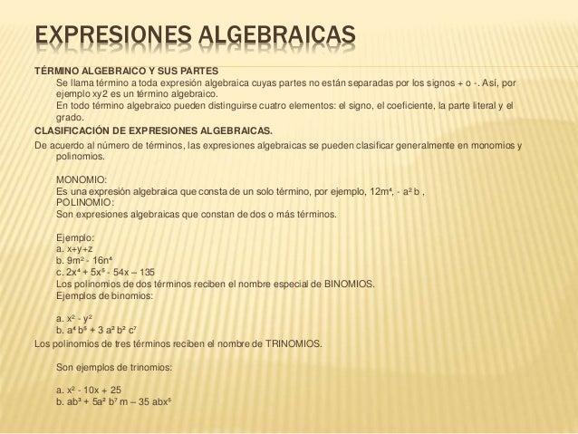 EXPRESIONES ALGEBRAICAS TÉRMINO ALGEBRAICO Y SUS PARTES Se llama término a toda expresión algebraica cuyas partes no están...