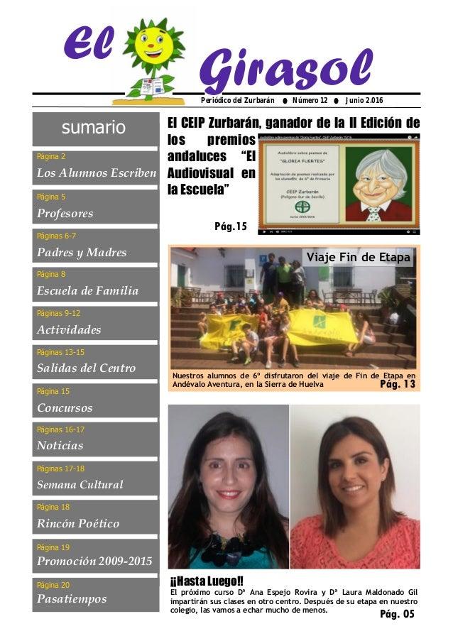 Periódico del Zurbarán ● Número 12 ● Junio 2.016 GirasolEl sumario Página 2 Los Alumnos Escriben Páginas 6-7 Padres y Madr...