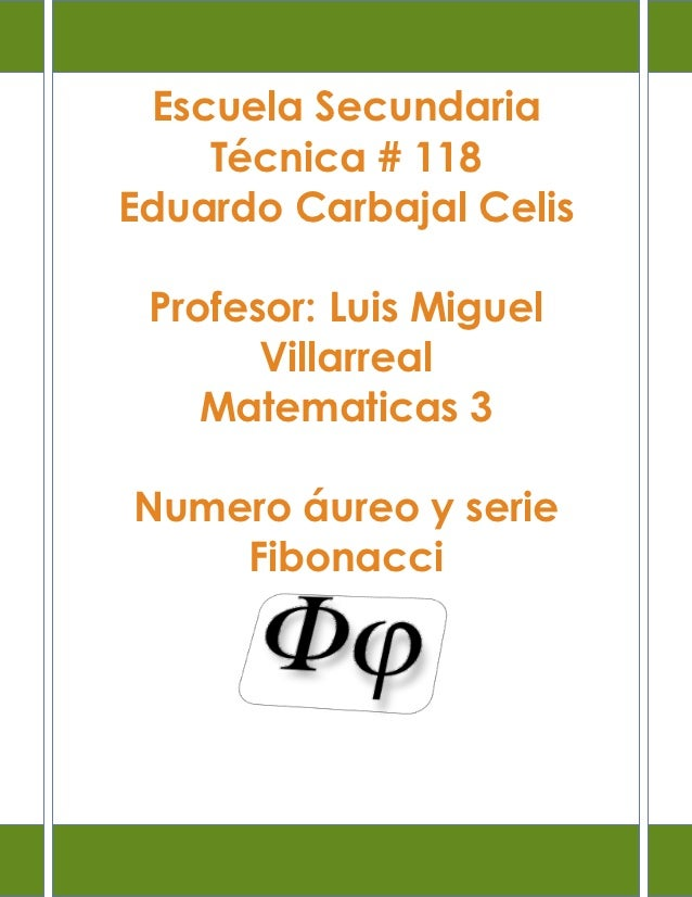 Escuela Secundaria    Técnica # 118Eduardo Carbajal Celis Profesor: Luis Miguel       Villarreal    Matematicas 3Numero áu...