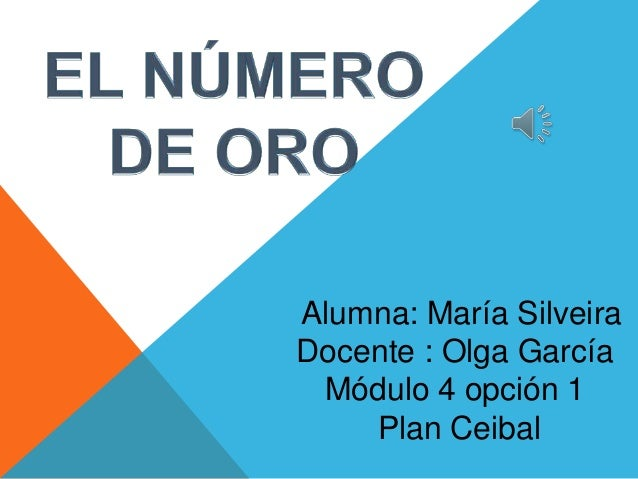 Alumna: María Silveira Docente : Olga García Módulo 4 opción 1 Plan Ceibal