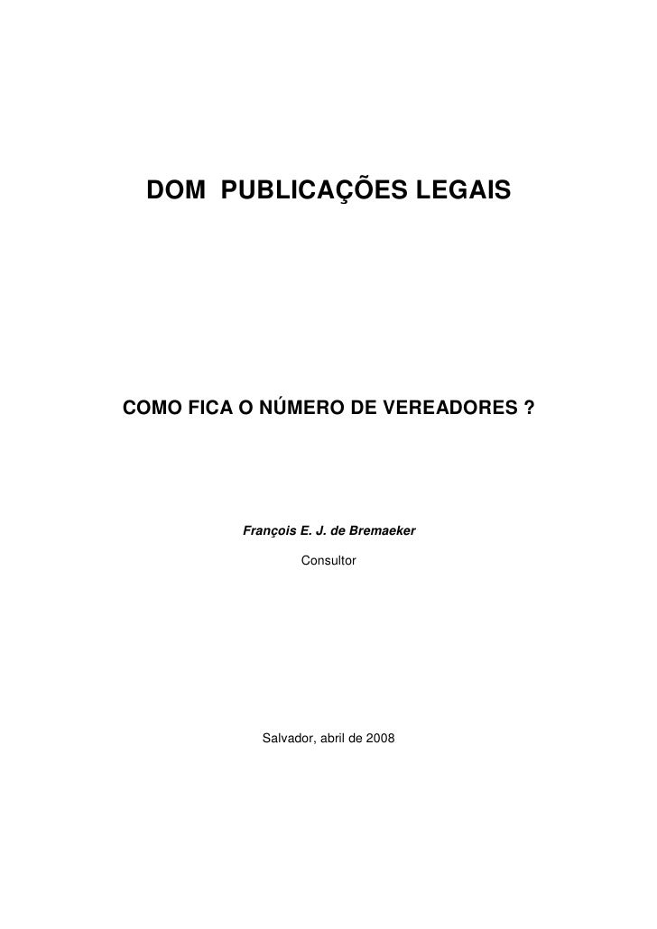 DOM PUBLICAÇÕES LEGAIS     COMO FICA O NÚMERO DE VEREADORES ?              François E. J. de Bremaeker                    ...