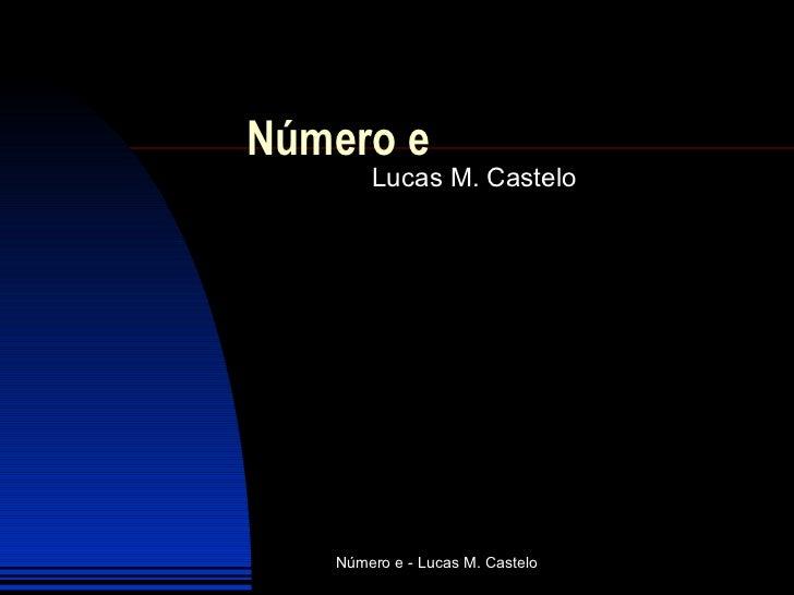Número e Lucas M. Castelo