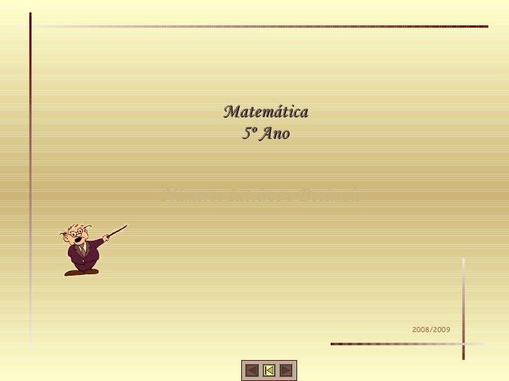 Números Inteiros e Decimais Matemática 5º Ano 2008/2009