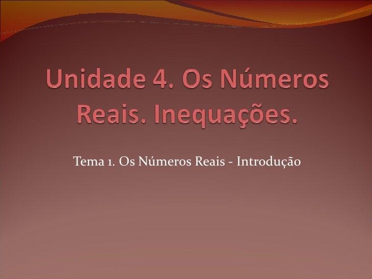 Tema 1. Os Números Reais - Introdução