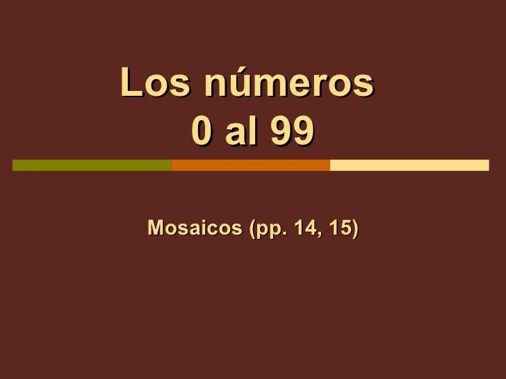 Los números  0 al 99 Mosaicos (pp. 14, 15)