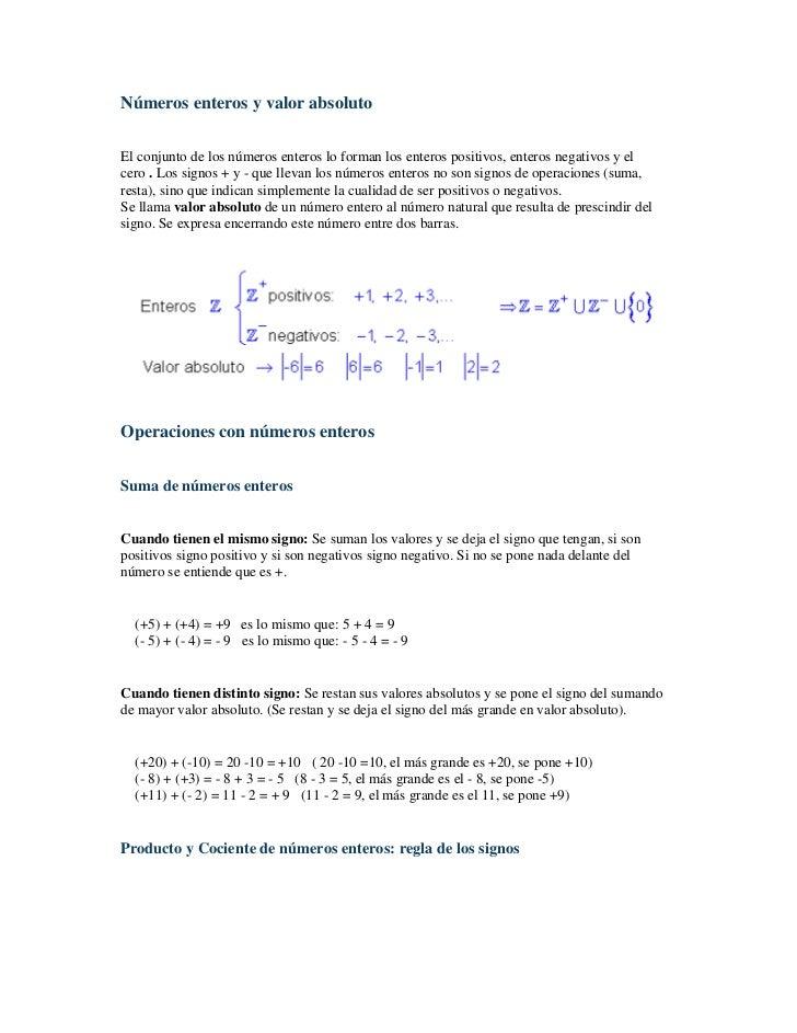 Números enteros y valor absolutoEl conjunto de los números enteros lo forman los enteros positivos, enteros negativos y el...