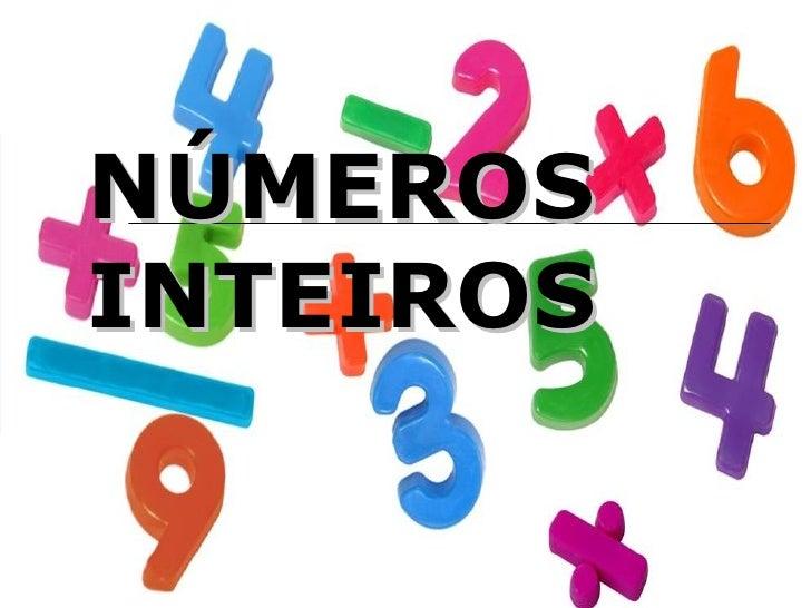 NÚMEROS   INTEIROS