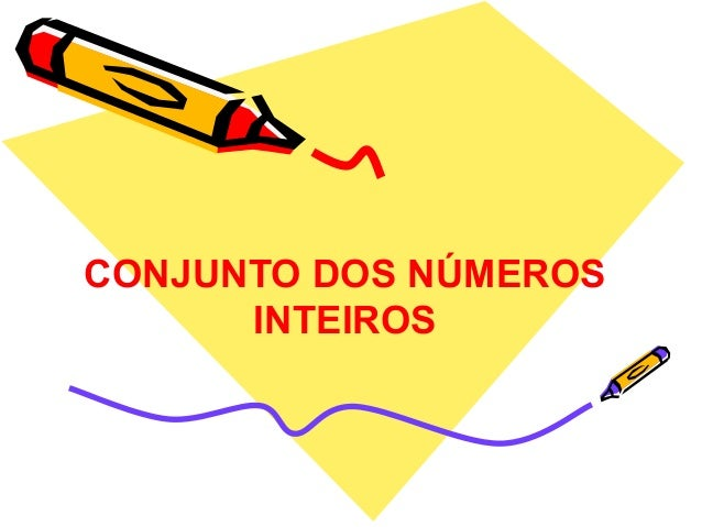 CONJUNTO DOS NÚMEROS      INTEIROS