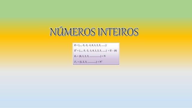 • O que é um número inteiro  • O conjunto dos números inteiros  • Os números inteiros em nosso dia-a-dia
