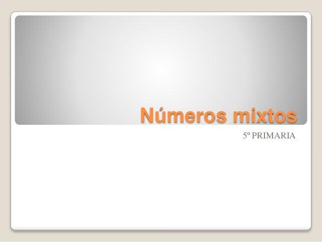 Números mixtos 5º PRIMARIA