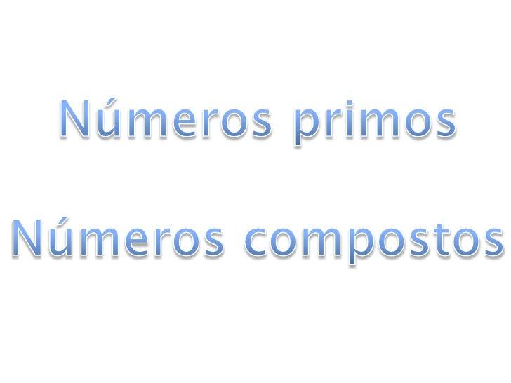Definição: Um número é primo se só tiver dois divisores Definição: O 1 é ele próprio .   D    1,2         D    1,5  2     ...