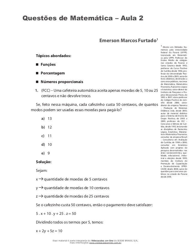 Questões de Matemática – Aula 2 Emerson Marcos Furtado1 Tópicos abordados: Funções Porcentagem Números proporcionais 1. (...